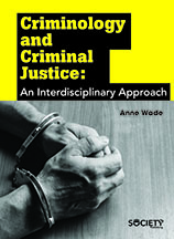 Criminology and Criminal Justice: An Interdisciplinary Approach