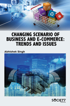 Changing Scenario of Business and E-Commerce: Trends and Issues