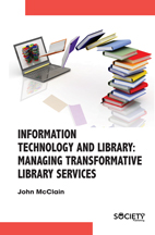 Information Technology And Library: Managing Transformative Library Services