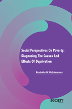 Social Perspectives On Poverty: Diagnosing The Causes And Effects Of Deprivation