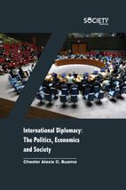 International Diplomacy: The Politics, Economics And Society
