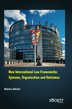 New International Law Frameworks: Systems, Organization And Outcomes