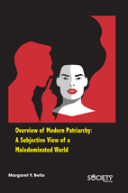 Overview Of Modern Patriarchy: A Subjective View Of A Maledominated World